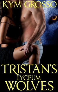 Tristan's Lyceum Wolves Cover-KymGrosso