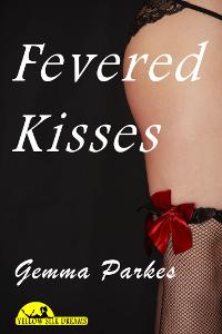 Fevered Kisses