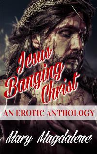 Jesus Banging Christ
